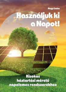 Használjuk ki a napot! - Kisokos háztartási méretű napelemes rendszerekhez könyv címlapja