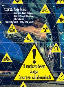 A munkavédelem alapjai fuvarozó vállalkozóknak kiadvány